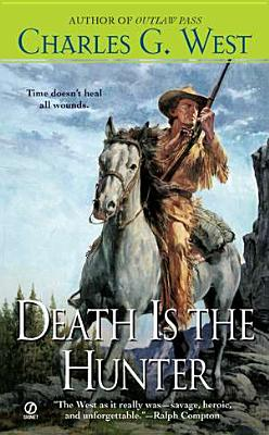 Death Is the Hunter By West, Charles G.